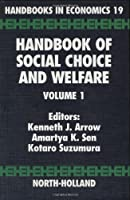 Handbook of Social Choice and Welfare, Volume 1 (Handbooks in Economics)
