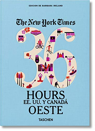 NYT. 36 Hours. Estados Unidos y Canadá. Oeste