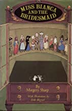 Miss Bianca and the bridesmaid by Margery Sharp (1972-08-01)