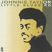 Little Bluebird by Johnnie Taylor (1990-01-01)