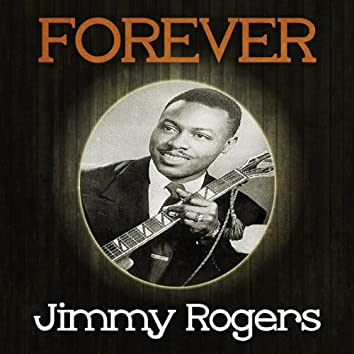 Forever Jimmy Rogers
