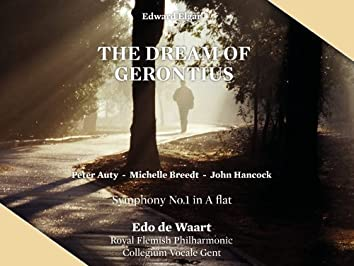 Elgar: The Dream of Gerontius, Op. 38 & Symphonly No. 1 in A-Flat Major, Op. 55