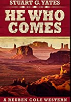 He Who Comes: Premium Hardcover Edition