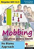 Mobbing ... die etwas andere Gewalt: No Blame Approach in