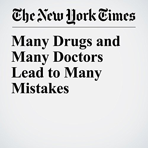 Many Drugs and Many Doctors Lead to Many Mistakes audiobook cover art