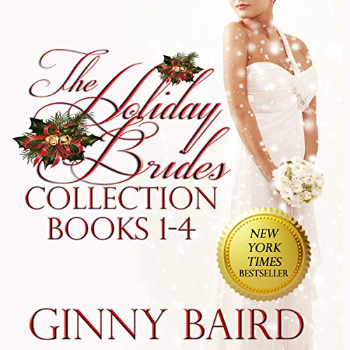 The Holiday Brides Collection     Holiday Brides Series, Books 1-4              By:                                                                                                                                 Ginny Baird                               Narrated by:                                                                                                                                 Susan Soriano                      Length: 10 hrs and 52 mins     28 ratings     Overall 3.9