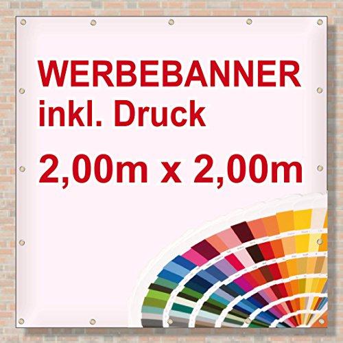 PVC Banner/Werbebanner/Werbeplane | 2m x 2m | inklusive Saum und Ösen | brillanter Druck - besonders stabil - wetterfest | 510g/m² | einseitig mit Ihrem Motiv bedruckt