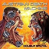 Songtexte von Austrian Death Machine - Double Brutal
