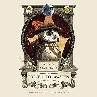 William Shakespeare's The Force Doth Awaken audiobook cover art