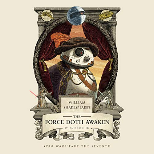 William Shakespeare's The Force Doth Awaken audiobook cover art
