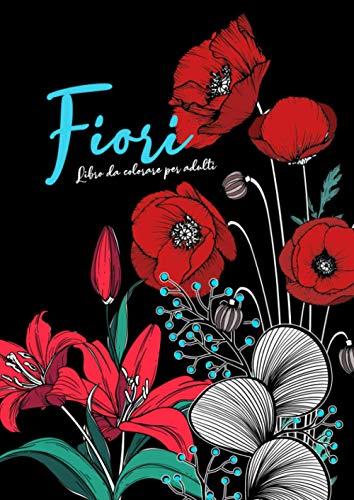Libro da colorare di fiori per adulti:: bellissime composizioni floreali per rilassarsi - Fiori veri e astratti per alleviare lo stress e la consapevolezza   A4   115 p
