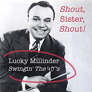 Shout, Sister, Shout! Lucky Millinder Swingin' the 40's