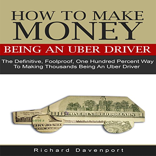 How to Make Money Being an Uber Driver audiobook cover art