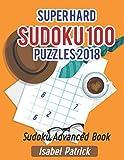Super Hard Sudoku 100 Puzzles 2018: Sudoku Advanced Book (Sudoku Puzzle Books)