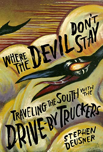 Compare Textbook Prices for Where the Devil Don't Stay: Traveling the South with the Drive-By Truckers American Music Series  ISBN 9781477318041 by Deusner, Stephen