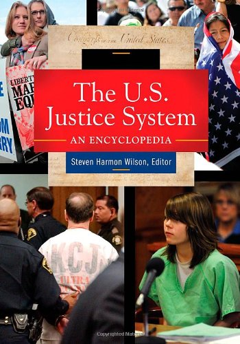 Download The U.S. Justice System: An Encyclopedia 1598843044
