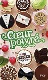 Les filles au chocolat, tome 7 : Coeur poivré par Cassidy