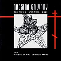 Russian Calvary: Triptych of Spiritual Songs, Pt. 2
