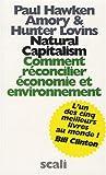 Natural Capitalism - Comment réconcilier économie et environnement