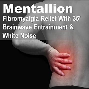 Fibromyalgia Relief with 35' brainwave Entrainment & White Noise