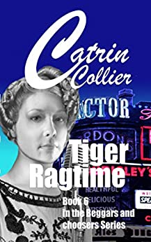 TIGER RAGTIME: Beggars & Choosers series Book 6 (Beggars and Choosers) by [CATRIN COLLIER]