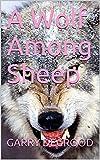 A Wolf Among Sheep (English Edition)