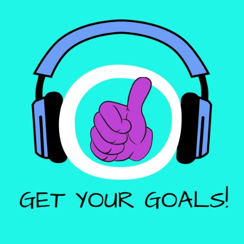Get Your Goals! Setting and Achieving Goals by Hypnosis Titelbild