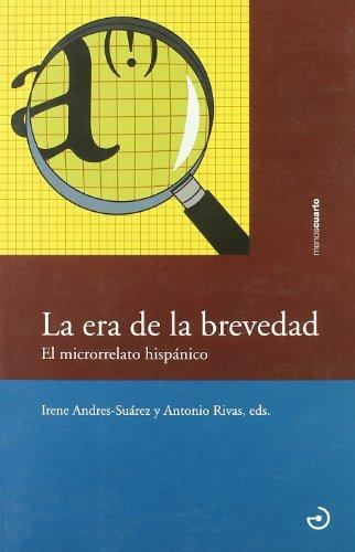 Era De La Brevedad, La: El microrrelato hispánico (Cristal de cuarzo)