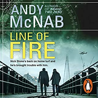 Line of Fire     Nick Stone Thriller, Book 19              By:                                                                                                                                 Andy McNab                               Narrated by:                                                                                                                                 Paul Thornley                      Length: 10 hrs and 55 mins     319 ratings     Overall 4.5