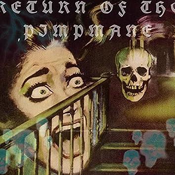 Return Of The Pimpmane