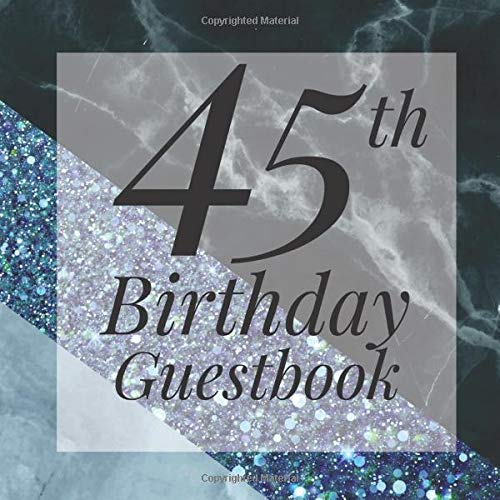 45th Birthday Guestbook: Light Blue Glitter Black Marble Geometric Guest Book - Elegant 45 Birthday Wedding Anniversary Party Signing Message Book - ... Keepsake Present - Special Memories Ideas