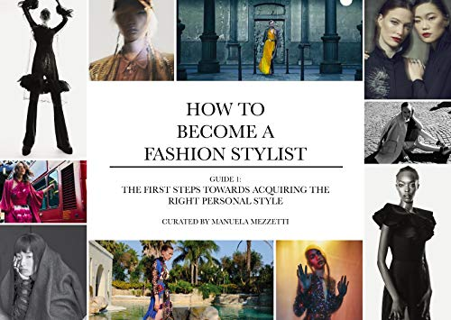 Amazon Com How To Become A Fashion Stylist The First Steps Towards Acquiring The Right Personal Style Volume I Ebook Mezzetti Manuela Barber Isabella The School Of Excellence Imagelab Kindle Store