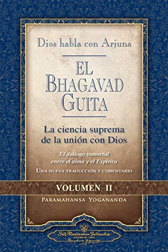 El Bhagavad Guita. Dios habla con Arjuna. La ciencia suprema de la unión con dios - Volumen II: 2