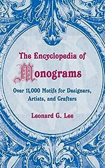 The Encyclopedia of Monograms by [Leonard G. Lee]