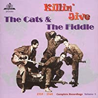 Killin' Jive: Complete Recordings, Vol. 1 (1939-1940) by Cats & The Fiddle (2000-06-29)