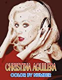Christina aguilera Color by Number: Christina aguilera Coloring Book An Adult Coloring Book For Stress-Relief