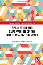Regulation and Supervision of the OTC Derivatives Market
