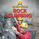 Rock Climbing (The Great Outdoors) - A. J. Weingarten
