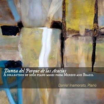 Danza Del Parque De Las Acacias: A Collection of Solo Piano Music from Mexico and Brazil