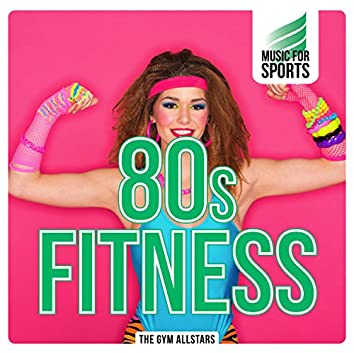 Music for Sports: 80s Fitness