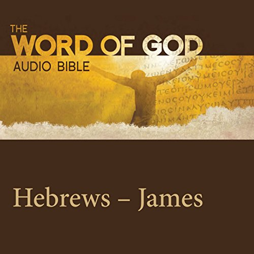 The Word of God: Hebrews, James audiobook cover art