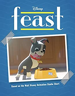 Feast (Disney Storybook (eBook)) by [Disney Book Group]
