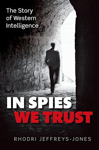 In Spies We Trust: The Story of Western Intelligence (English Edition) eBook: Jeffreys-Jones, Rhodri: Amazon.es: Tienda Kindle