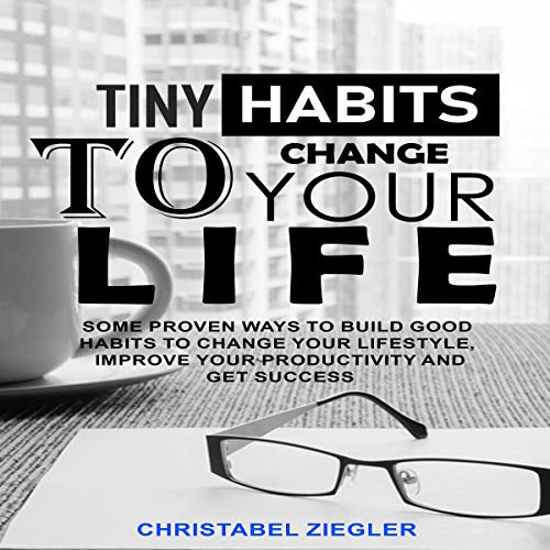 Tiny Habits to Change Your Life audiobook cover art