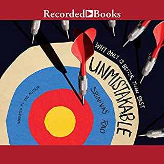 Unmistakable     Why Only Is Better Than Best              By:                                                                                                                                 Srinivas Rao                               Narrated by:                                                                                                                                 Srinivas Rao                      Length: 3 hrs and 45 mins     53 ratings     Overall 4.4