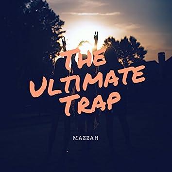 The Ultimate Trap