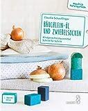 Bäuchlein-Öl & Zwiebelsocken: Kindgerechte Hausmittel Schritt für Schritt (maudrich Naturapotheke)