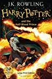 Harry Potter and the Half-Blood Prince. J.K. Rowling (Harry Potter Large Print)