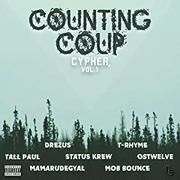 Counting Coup Cypher, Vol. 1 (feat. Drezus, T-Rhyme, Tall Paul, Status Krew, Ostwelve, Mamarudegyal MTHC & Mob Bounce)