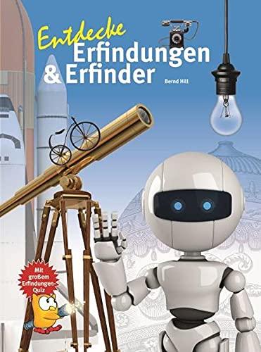 Entdecke Erfindungen und Erfinder (Entdecke - Die Reihe mit der Eule: Kindersachbuchreihe)